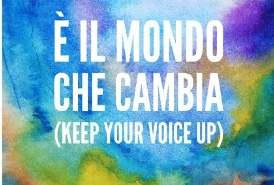 Una canción para el futuro – E' il mondo che cambia (Keep your voice up)